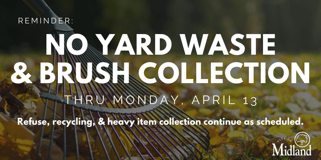 Yard waste collection and brush collection has been suspended through April 13, 2020