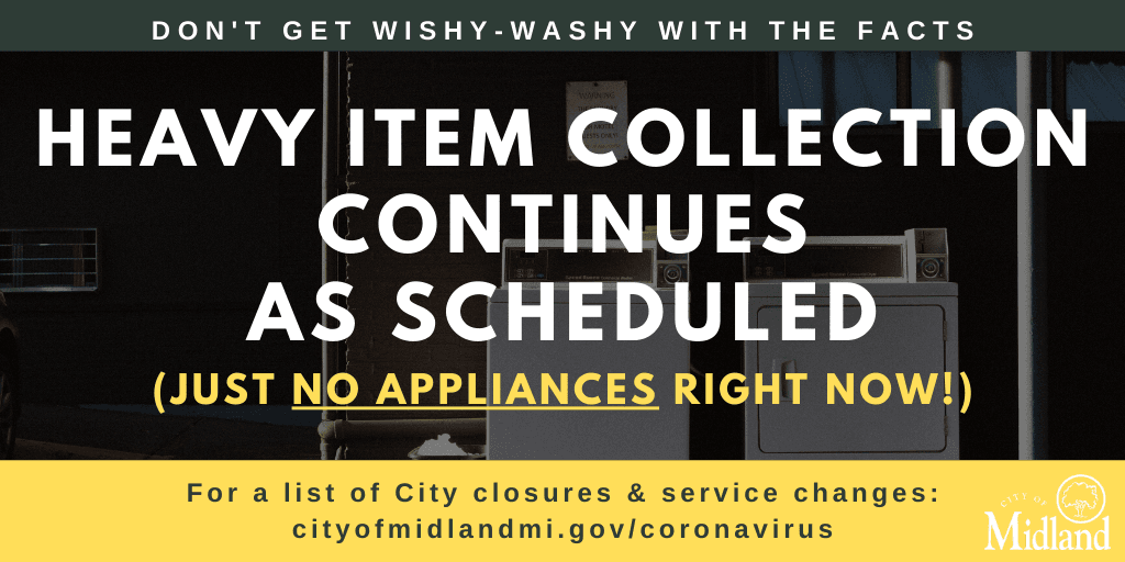 Heavy item collection continues as scheduled, but appliances will not be collected until further not